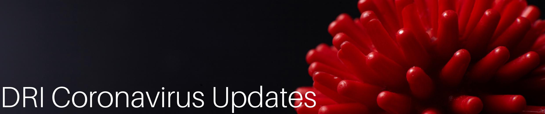 DRI Coronavirus Updates